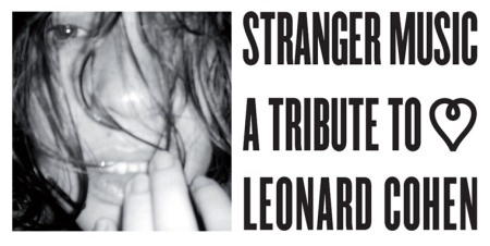 Stranger Music a tribute to Leonard Cohen