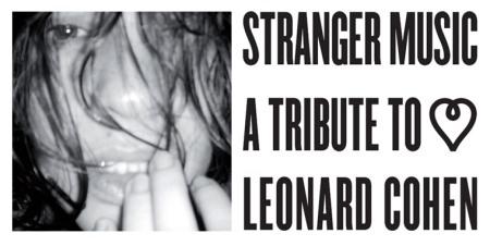 Stranger Music a tribute to Leonard Cohen